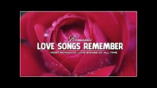 The Essential 100 Love Songs of the 70s 80s 90s - Great Romantic Love Songs Ever Love Songs Remember