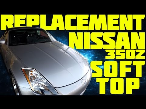 Nissan 350z Soft-Top Replacement