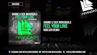 Dannic & Sick Individuals - Feel Your Love (Roulsen Remix)