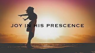 Joy In His Presence