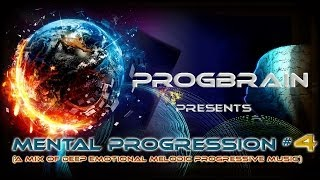 Progbrain - ♪ Mental Progression # 4 ♫ (deep melodic emotional Tech-House and Techno October 2013)