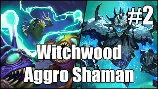 [Hearthstone] Witchwood Aggro Shaman (Part 2)