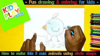 Fun drawing and coloring for kids | How to make this 5 cute animals using circle shape |