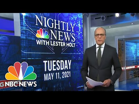 NBC Nightly News Broadcast (Full) - May 11th, 2021