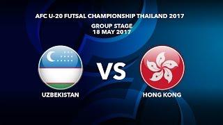 M19 UZBEKISTAN vs HONG KONG - AFC U-20 Futsal Championship Thailand 2017