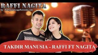 Takdir Manusia RAFFI FT NAGITA Karaoke.mp3