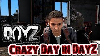 DayZ Standalone - CRAZY DAY IN DAYZ