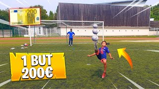 1 BUT = 200 EUROS ! JE SUIS RUINER ! FOOTBALL CHALLENGE 😱