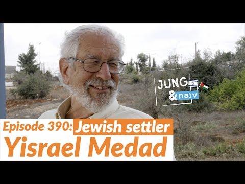 Jüdische Siedler in der Westbank: Yisrael Medad - Jung & Naiv: Folge 390