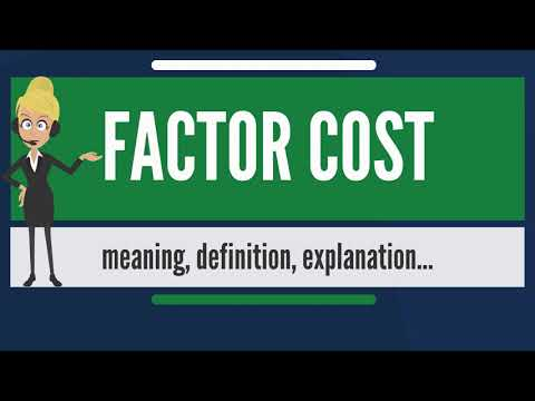 What is FACTOR COST? What does FACTOR COST mean? FACTOR COST meaning, definition & explanation
