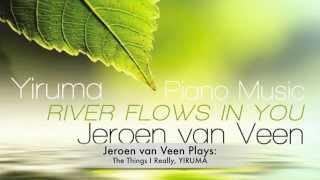 RIVER FLOWS In YOU, YIRUMA By Jeroen Van Veen