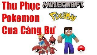 Pixelmon #2 : Thu Phục Pokemon Crawdaunt ( Cua Càng Bự ) Và Pikachu