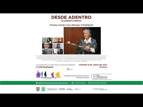 'Desde Adentro. La palabra interior', charlas desde la CRCitlaltépetl. Capitulo 7: María L. Capella.