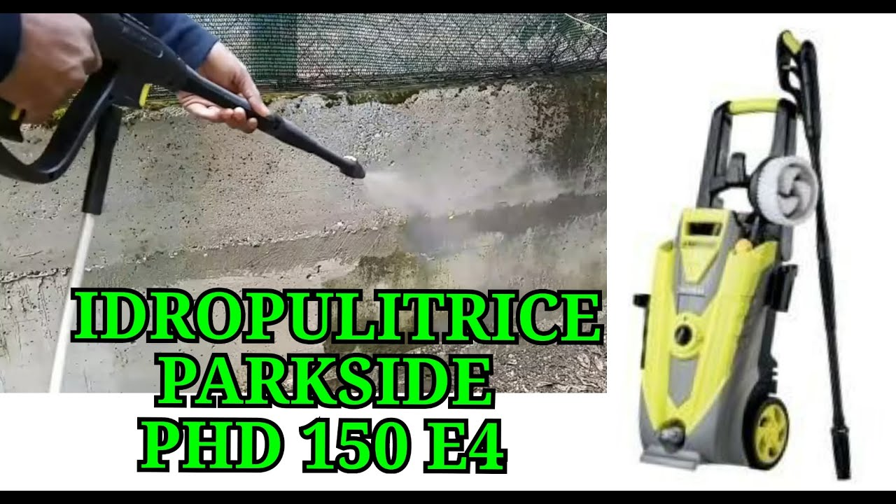 idropulitrice parkside phd 150 e4 youtube