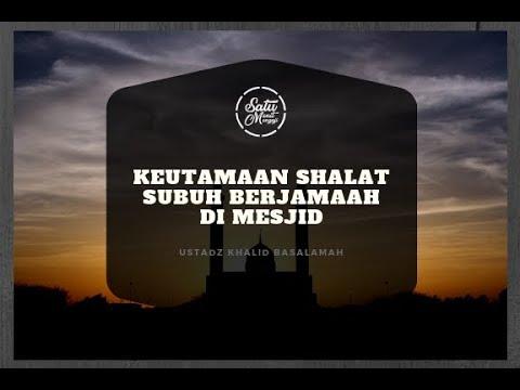Keutamaan Shalat Subuh Berjamaah Di Mesjid - Ustadz Khalid Basalamah (Satu Menit Mengaji)