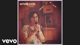 Smallpools - Karaoke (Audio)