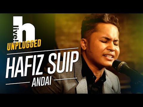 #Hlive Unplugged: Hafiz Suip | Andai
