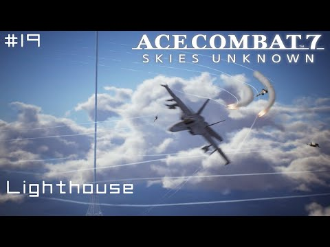 Mission 19: Lighthouse - Ace Combat 7 First Playthrough (PS4 - Hard)