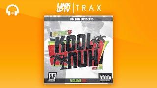Big Tobz - Kool Nuh Vol.1 (Full Mixtape) | Link Up TV TRAX