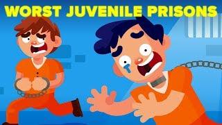 Worst Juvenile Prisons