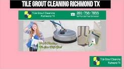 Tile Grout Cleaning Richmond TX