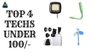 Top 4 Techs under 100/- | Techie Dude