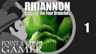 Rhiannon: Curse of the Four Branches - Pt. 1 | Point & Critic Gamer