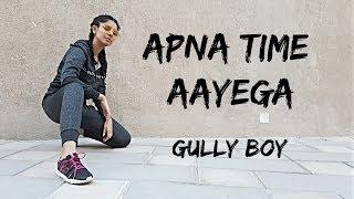 Apna Time Aayega | Gully Boy | Ranveer Singh | DIVINE | Hip Hop Dance Choreography | Nidhi Kumar