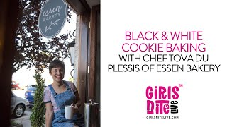 Black & White Cookie Baking with Pastry Chef Tova Du Plessis of Essen Bakery