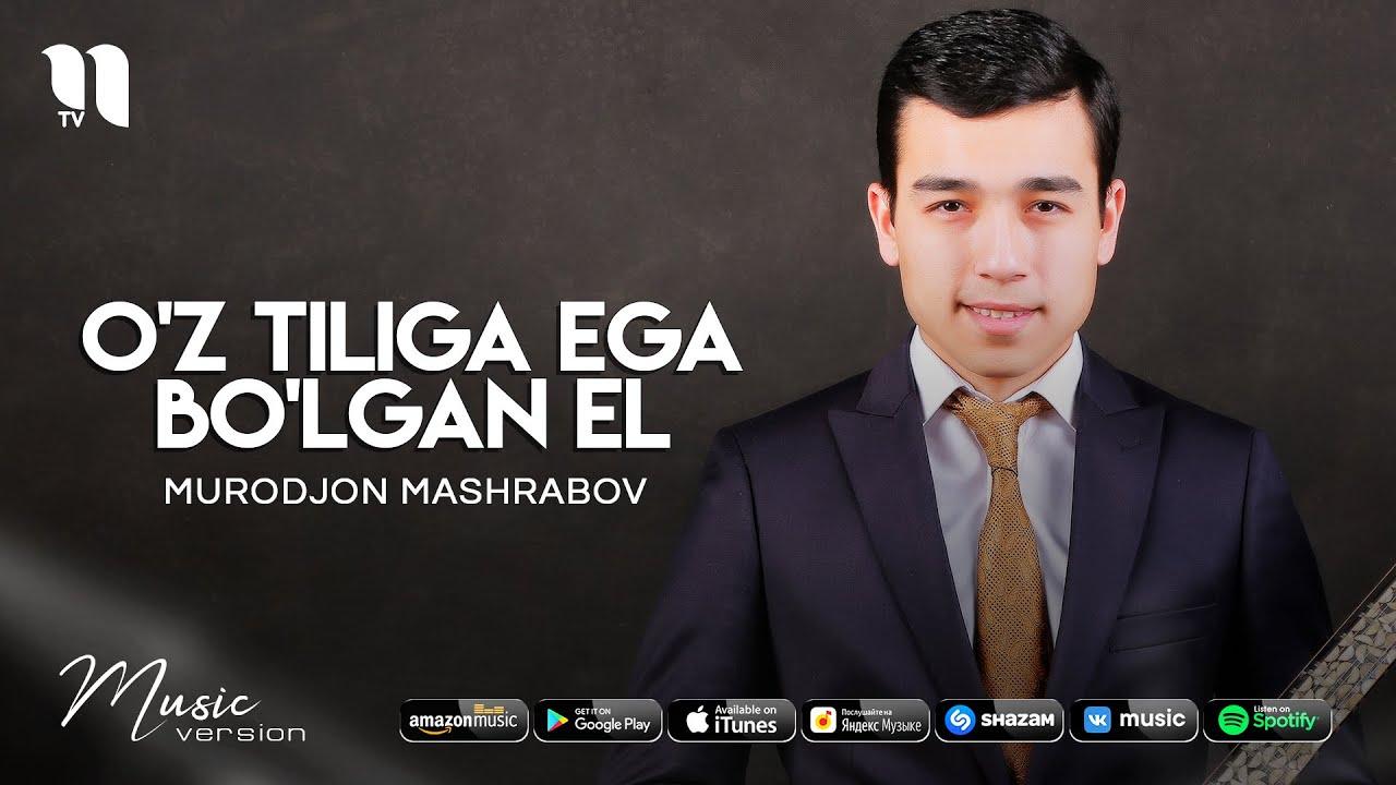 Murodjon Mashrabov - O'z tiliga ega bo'lgan el (audio 2021)