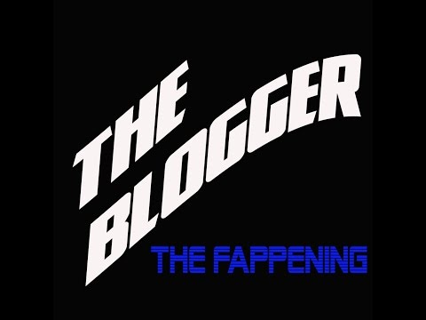 The Fappening! - The Blogger