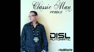 DISL Automatic - Classic Man Remix (Jidenna ft. Kendrick Lamar)