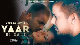 Veet Baljit - Yaar Di Gali | Lyrical Video | Latest Punjabi Songs 2020 | Desi Swag Records