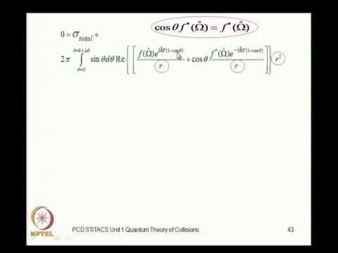 Mod-01 Lec-04 Quantum Theory of collisions: optical Theorem