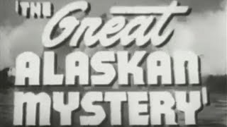 """The Great Alaskan Mystery"" Movie Serial Trailer (1944)"