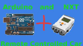 Communicating Arduino and Mindstorms NXT - Remote Controlled Car