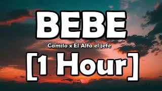 Camilo Ft El AĮfa - BEBÉ [1 Hora]
