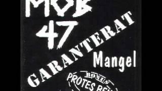 MOB 47 - Garanterat Mangel Split w Protes Bengt (FULL ALBUM)