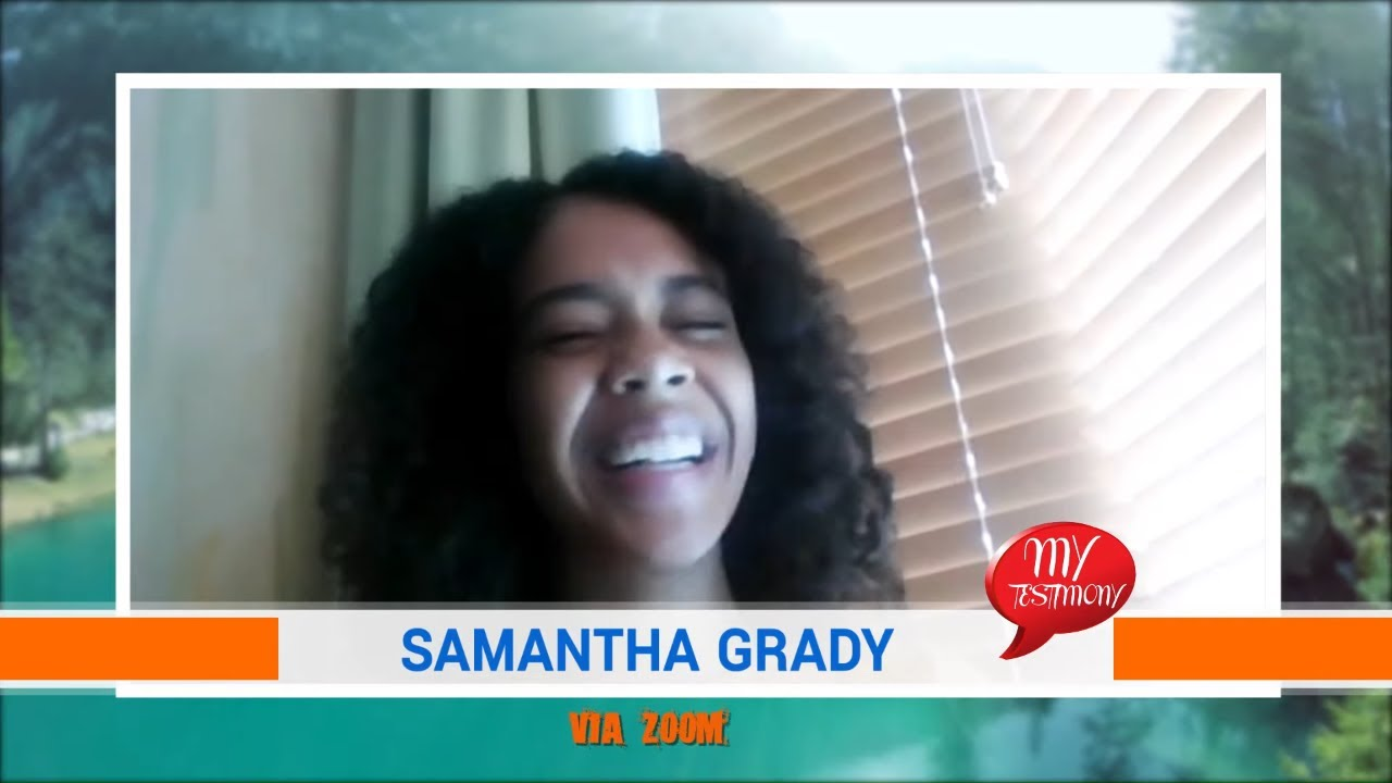 My Testimony Episode 9: Samantha Grady