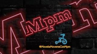 Mpm - #MoveteMovemeConMpm