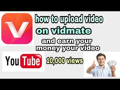 how to upload video on vidmate (vidmate par video upload kaise karte hai pruf video)