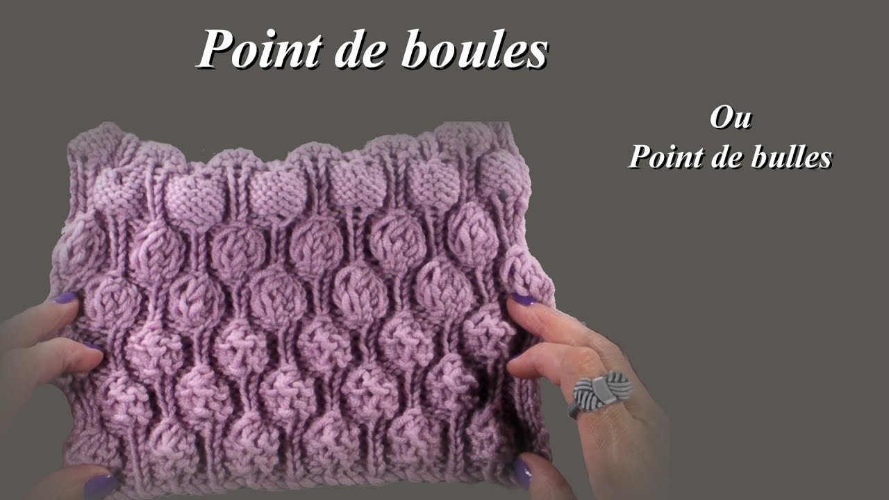 Tuto Tricot Point De Boules Ou De Bulles Youtube