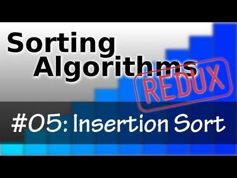 Sorting Algorithms Redux 05: Insertion Sort