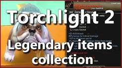 Torchlight 2 Legendary items collection