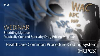 RJ Health - Drug Pricing and Reimbursement 101:  HCPCS & CPT Codes - Explained
