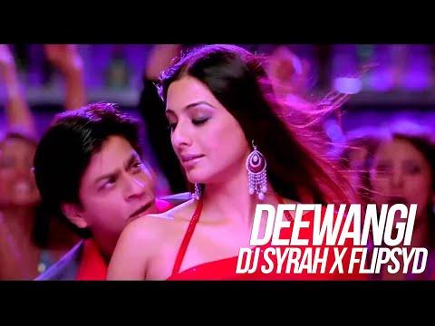 Deewangi Deewangi (Remix) Om Shanti Om - DJ Syrah X Flipsyd
