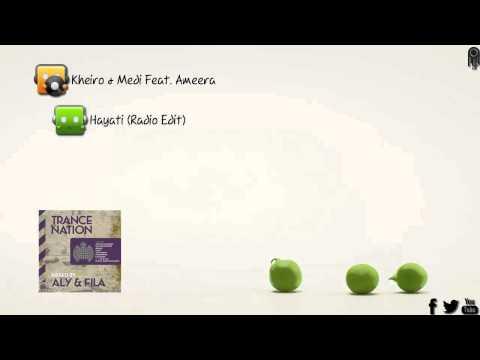 Kheiro & Medi Feat. Ameera - Hayati (Radio Edit) [Ministry Of Sound]