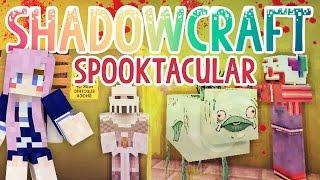 Spooktacular! | Shadowcraft 2.0 | Ep. 27