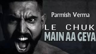 Aa Le Chuk Main Aa Geya Full Song PARMISH VERMA Desi Crew Rocky Mental   Latest Punjabi song