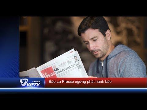 Báo La Presse ngưng phát hành báo - Tin Canada Jan 03